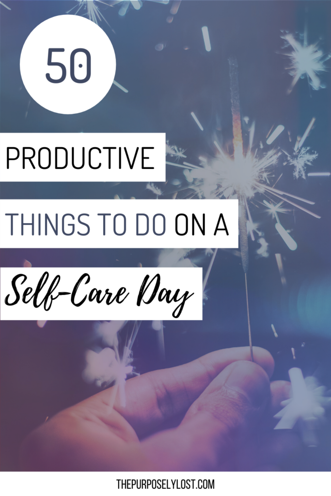 "It can be challenging to reframe ""spare time"" as ""self-care time,"" but it's necessary. Use these 50 ideas for productive things to do on a self-care day!"